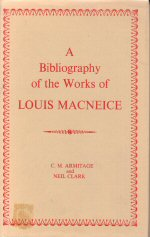 A Bibliography of the Works of Louis MacNeice C.M. Armitage
