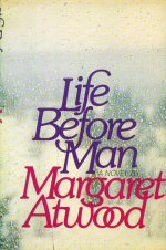 Life Before Man Margaret Atwood