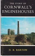 The Story of Cornwall's Enginehouses D.B. Barton