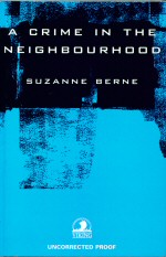 A Crime in the Neighbourhood Suzanne Berne