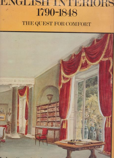 English Interiors 1790-1848 - The Quest for Comfort John Cornforth