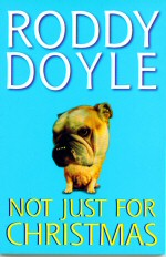 Not Just for Christmas Roddy Doyle