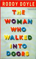 The Woman Who Walked into Doors Roddy Doyle