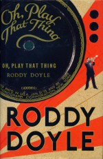 Oh, Play that Thing Roddy Doyle