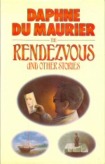 The Rendez-Vous and Other Stories Daphne du Maurier
