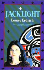 Jacklight  Louise Erdrich