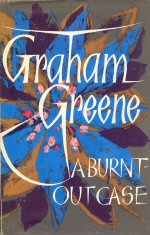 A Burnt-Out Case Graham Greene