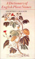 A Dictionary of English Plant Names Geoffrey Grigson