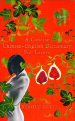 A Concise Chinese-English Dictionary for Lovers Xiaolu Guo