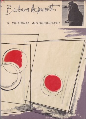 A Pictorial Autobiography Barbara Hepworth