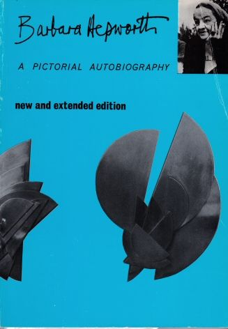 A Pictorial Autobiography - New and Extended Edition Barbara Hepworth