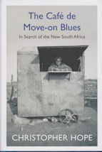 The Cafe de Move-on Blues Christopher Hope