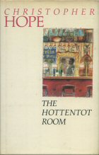 The Hottenton Room Christopher Hope