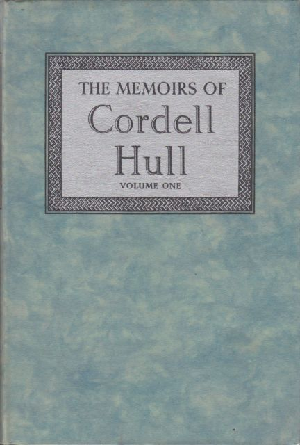 The Memoirs of Cordell Hull Cordell Hull