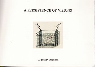 A Persistence of Visions Andrew Lanyon