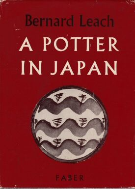 A Potter in Japan Bernard Leach