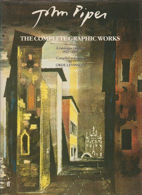 John Piper - The Complete Graphic Works; A Catalogue Raisonne 1923-1983 Orde Levinson