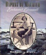 Enchanted Cornwall - Her Pictorial Memoir Daphne du Maurier