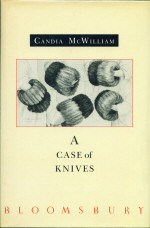 A Case of Knives Candia McWilliam