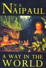 A Way in the World V.S. Naipaul