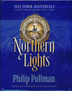 Northern Lights, The Subtle Knife, The Amber Spyglass . His Dark Materials