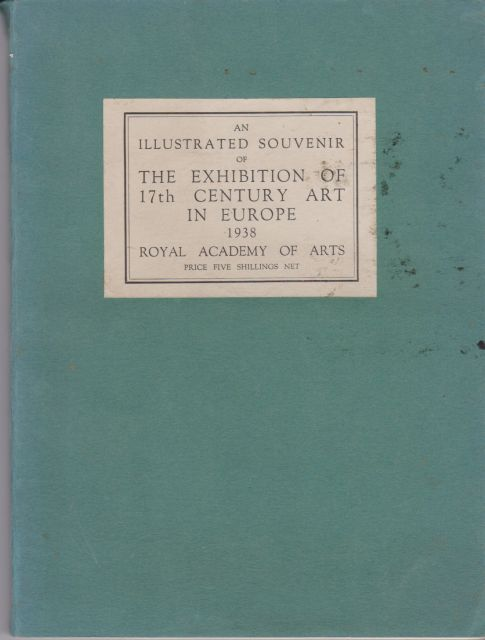An Illustrated Souvenir of the Exhibition of 17th Century Art in Europe William Llewellyn (prefaces)