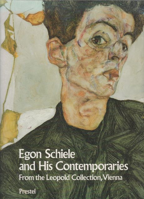 Egon Schiele and his Contemporaries - Austrian Painting and Drawing from 1900 to 1930 from the Leopold Collection, Vienna Klaus Albrecht Schroder (edits)