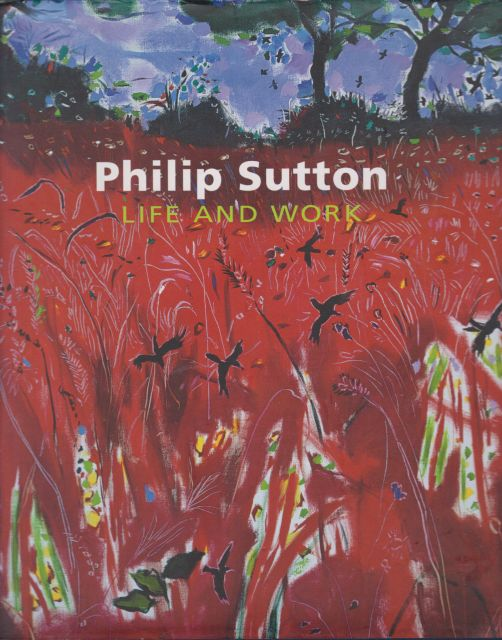 Philip Sutton - Life and Work Simon Tait (contributes)