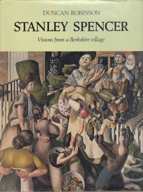 Stanley Spencer - Visions from a Berkshire Village Duncan Robinson