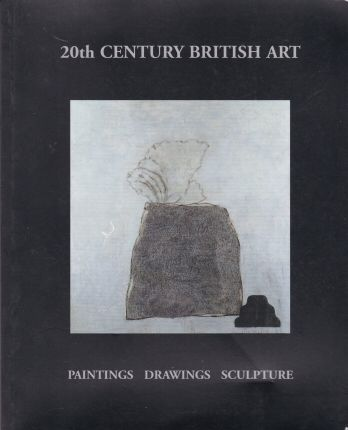 20th Century British Art - Paintings Drawings Sculpture Peter Osborne (introduces)
