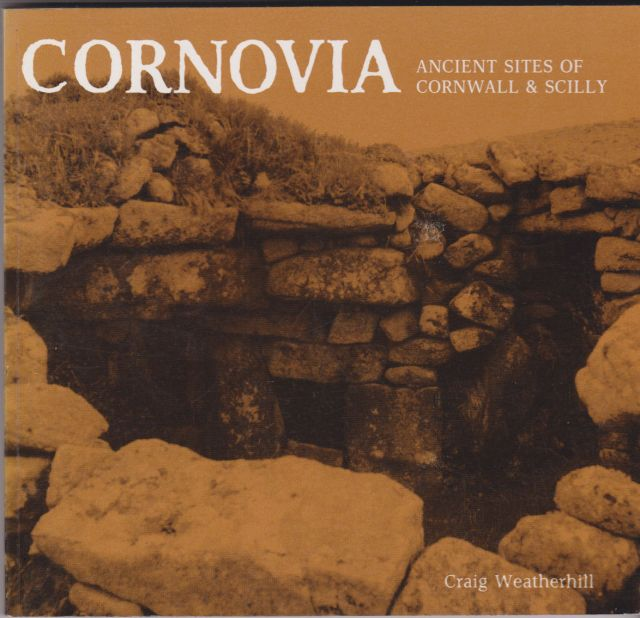 Cornovia - Ancient Sites of Cornwall & Scilly Craig Weatherhill