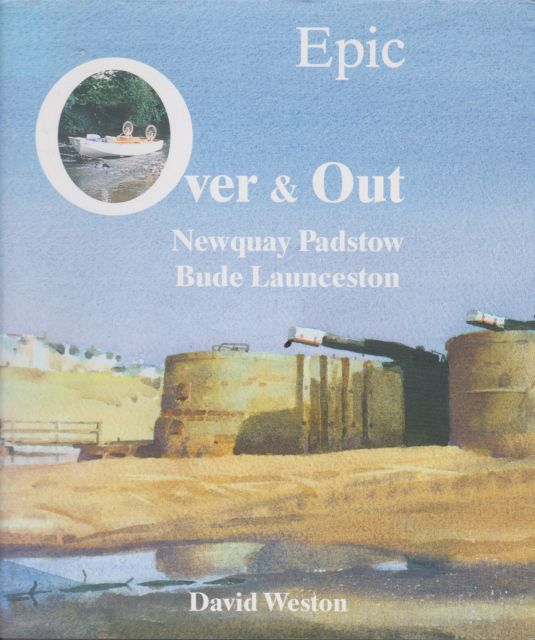 Epic Over & Out - Newquay Padstow Bude Launceston David Weston
