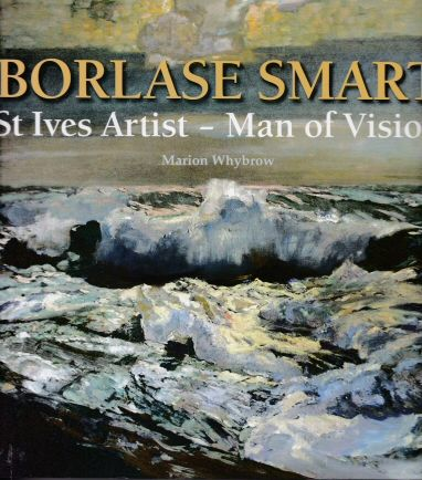 Borlase Smart - St. Ives Artist - Man of Vision Marion Whybrow