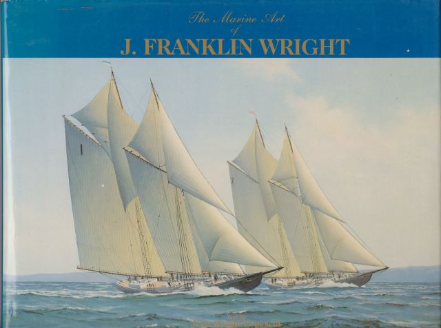 The Marine Art of J. Franklin Wright Jean Wright-Popescul